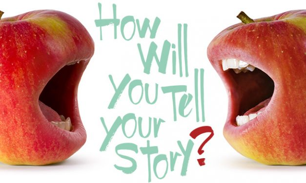 How Will You Tell Your Story?