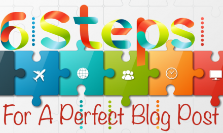 6 Steps For a Perfect Blog Post