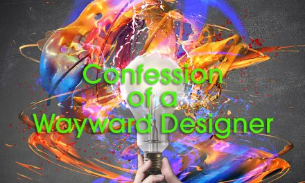 Confession of a Wayward Designer